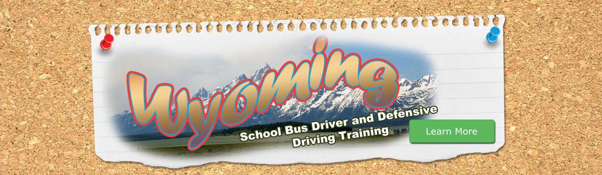 Wyoming School Bus Driver Online Course