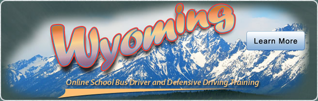 Wyoming Online School Bus Driver and Defensive Driving Training